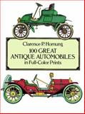 100 Great Antique Automobiles in Full-Color Prints, Clarence P. Hornung, 0486268411