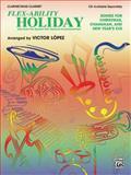 Flex-Ability Holiday -- Solo-Duet-Trio-Quartet with Optional Accompaniment, Lopez, Victor, 0757908411