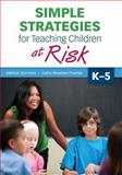 Simple Strategies for Teaching Children at Risk, K-5, Stormont, Melissa A. and Thomas, Cathy N. (Newman), 145226841X