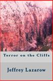 Terror on the Cliffs, Jeffrey Lazarow, 1483958418