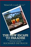 The NEW Escape to Paradise: Our Experience Living and Retiring in Panama, Richard Detrich, 1492868418