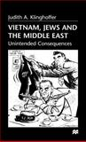 Vietnam, Jews and the Middle East : Unintended Consequences, Klinghoffer, Judith Apter and Klinghoffer, Judith A., 0312218419
