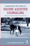 Harnessing the Power of Equine Assisted Counseling, , 0415898412
