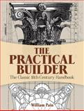 The Practical Builder, William Pain, 0486498417