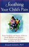 Soothing Your Child's Pain, Kenneth Gorfinkle, 0809228416