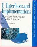 C Interfaces and Implementations : Techniques for Creating Reusable Software, Hanson, David R., 0201498413