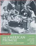 The American Promise Vol. 1 : A Compact History to 1877, Roark, James L. and Johnson, Michael P., 0312448414
