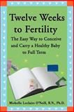 Twelve Weeks to Fertility, Michelle O'Neill, 0595148417