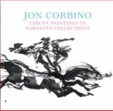 Jon Corbino : Circus Paintings in Sarasota Collections, Françoise Hack-Lof, 0916758419