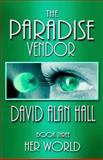 The Paradise Vendor - Book Three, David Hall, 1492918415