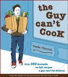 The Guy Can't Cook, Cinda Chavich, 1552858413