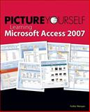 Picture Yourself Learning Microsoft Access 2007, Wempen, Faithe, 1598638416