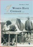 If Women Have Courage... : Among Shepherds, Sheiks, and Scientists in Algeria, Pond, Dorothy L., 3937248412