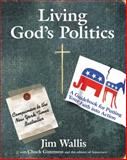 Living God's Politics, Jim Wallis, 0061118419