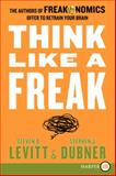 Think Like a Freak LP, Steven D. Levitt and Stephen J. Dubner, 006227841X