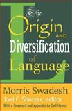 The Origin and Diversification of Language, Swadesh, Morris, 0202308413