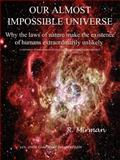 Our Almost Impossible Universe, R. Mirman, 0595378412
