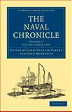 The Naval Chronicle: Volume 2, July-December 1799 : Containing a General and Biographical History of the Royal Navy of the United Kingdom with a Variety of Original Papers on Nautical Subjects, , 1108018416