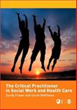 The Critical Practitioner in Social Work and Health Care, , 141294841X