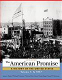 The American Promise, Volume 1 6th Edition