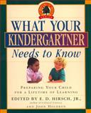 What Your Kindergartner Needs to Know, E. D. Hirsch, 0385318413
