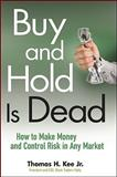 Buy and Hold Is Dead, Thomas H. Kee, 0470458410