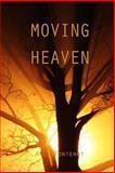 Moving Heaven, A. Fontenot, 1483918416