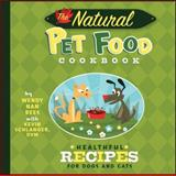 The Natural Pet Food Cookbook, Wendy Nan Rees, 1620458411