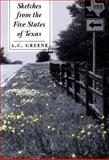 Sketches from the Five States of Texas, A. C. Greene, 089096842X