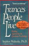 Trances People Live : Healing Approaches in Quantum Psychology, Wolinsky, Stephen and Ryan, Margart O., 096261842X