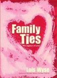 Family Ties, Lois Wyse, 1476738424