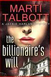 The Billionaire's Will, Marti Talbott, 1492718424