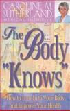 "The Body ""Knows"", Caroline M. Sutherland, 1561708429"