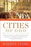 Cities of God, Rodney Stark, 0060858427