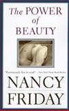 The Power of Beauty, Friday, Nancy, 0060928425