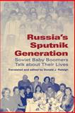 Russia's Sputnik Generation : Soviet Baby Boomers Talk about Their Lives, , 025321842X