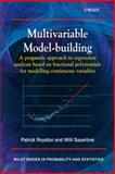 Multivariable Model-Building : A Pragmatic Approach to Regression Anaylsis Based on Fractional Polynomials for Modelling Continuous Variables, Royston, Patrick and Sauerbrei, Willi, 0470028424