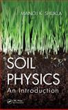 Soil Physics, Manoj K. Shukla, 1439888426