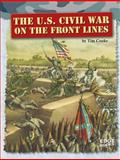 The U. S. Civil War on the Front Lines, Tim Cooke, 1491408421