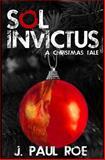 Sol Invictus, J. Roe, 1495228428