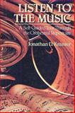 Listen to the Music : A Self-Guided Tour Through the Orchestral Repertoire, Kramer, Jonathan D., 0028718429