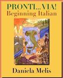 Pronti... Via! : Beginning Italian, Melis, Daniela, 0300108427