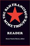 The San Francisco Mime Troupe Reader, , 047209842X
