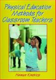 Physical Education Methods for Classroom Teachers, Human Kinetics Staff, 0880118423