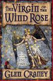 The Virgin of the Wind Rose, Glen Craney, 0981648428