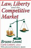 Law, Liberty, and the Competitive Market, Leoni, Bruno and Lottieri, Carlo, 1412808421