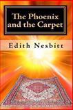 The Phoenix and the Carpet, E. Nesbit, 1449918425