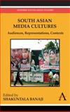 South Asian Media Cultures : Audiences, Representations, Contexts, , 1843318423