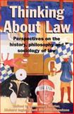 Thinking about Law : Perspectives on the History, Philosophy and Sociology of Law, Hunter, Rosemary and Ingleby, Richard, 1863738428