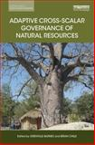 Adaptive Cross-Scalar Governance of Natural Resources, , 0415728428